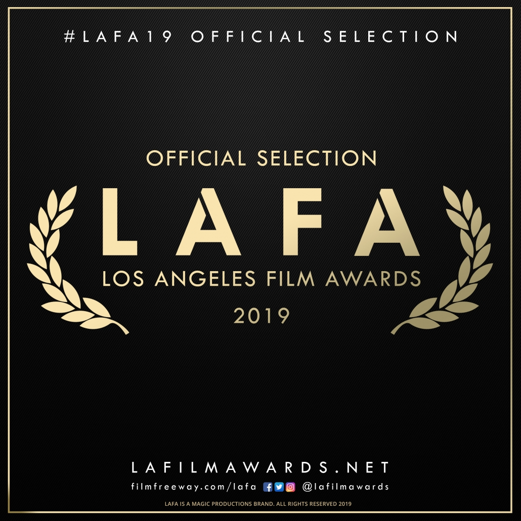 Text auf schwarzem Hintergrund: LAFA19 Official Selection, Los Angeles Film Awards, 2019