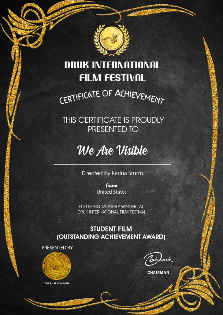 Urkunde: Druk International Film Festival, Outstanding Achievement Award Student Film We Are Visible